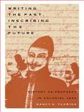 Writing the Past, Inscribing the Future 9780822316220