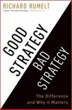 Good Strategy/Bad Strategy 1st Edition
