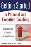 Getting Started in Personal and Executive Coaching 9780471426240
