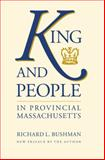 King and People in Provincial Massachusetts 9780807816240