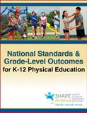 National Standards and Grade-Level Outcomes for K-12 Physical Education 1st Edition