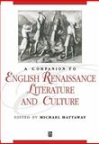 A Companion to English Renaissance Literature and Culture 9781405106269