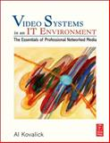 Video Systems in an IT Environment 9780240806273