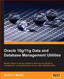 Oracle 10g/11g Data and Database Management Utilities 9781847196286