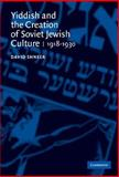 Yiddish and the Creation of Soviet Jewish Culture, 1918-1930 9780521826303