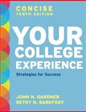 Your College Experience, Concise Tenth Edition 10th Edition