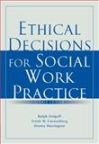 Ethical Decisions for Social Work Practice 8th Edition