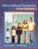 Child and Adolescent Development in Your Classroom 1st Edition