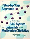 A Step-by-Step Approach to Using the SAS System for Univariate and Multivariate Statistics 9781555446345