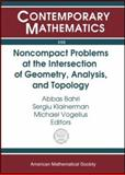 Noncompact Problems at the Intersection of Geometry, Analysis, and Topology 9780821836354