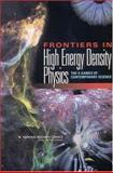 Frontiers in High Energy Density Physics 9780309086370