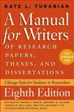 A Manual for Writers of Research Papers, Theses, and Dissertations 8th Edition