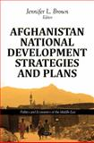 Afghanistan National Development Strategies and Plans 9781612096377