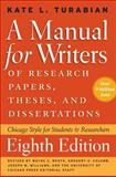 A Manual for Writers of Research Papers, Theses, and Dissertations, Eighth Edition 8th Edition