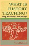 What Is History Teaching? 9780335196388