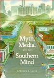 Myth, Media and the Southern Mind 9780938626411