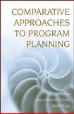 Comparative Approaches to Program Planning 9780470126417