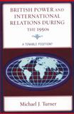 British Power and International Relations During the 1950s 9780739126424