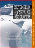 Encyclopedia of Snow, Ice and Glaciers 9789048126439