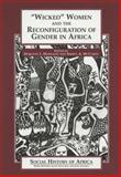 """Wicked"" Women and the Reconfiguration of Gender in Africa 9780852556450"