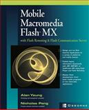 Mobile Macromedia Flash MX with Flash Remoting and Flash Communication Server 9780072226454