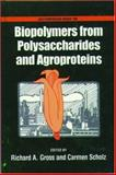 Biopolymers from Polysaccharides and Agroproteins 9780841236455