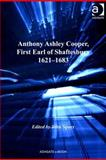 Anthony Ashley Cooper First Earl of Shaftesbury 1621-1683 9781409426455