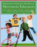 Elementary Classroom Teachers as Movement Educators 3rd Edition