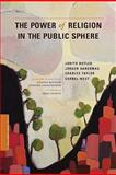The Power of Religion in the Public Sphere 9780231156462