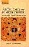 Gender, Caste, and Religious Identities 9780195656480