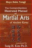 The Comprehensive Illustrated Manual of Martial Arts of Ancient Korea 9781880336489