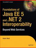 Foundations of Java EE 5 and . NET 2 Interoperability 9781590596494