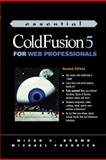 Essential Cold Fusion 5 for Web Professionals 9780130356512