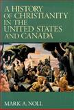 A History of Christianity in the United States and Canada 9780802806512