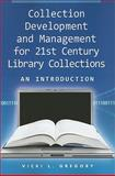 Collection Development and Management for 21st Century Library Collections 1st Edition