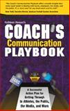 The Coach's Communication Playbook 9780964326521