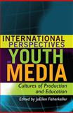 International Perspectives on Youth Media 9781433106521