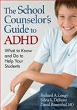 The School Counselor's Guide to ADHD 9781412966535