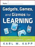 Gadgets, Games, and Gizmos for Learning 9780787986544