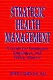 Strategic Health Management 9781555426552