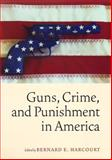 Guns, Crime, and Punishment in America 9780814736555