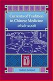 Currents of Tradition in Chinese Medicine 1626-2006 9780939616565