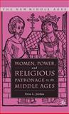 Women, Power, and Religious Patronage in the Middle Ages 9781403966568
