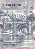 Medieval Art Architecture and Archaeology at Hereford 9780901286574