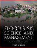 Flood Risk Science and Management 9781405186575