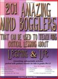 201 Mind Bogglers That Can Be Used to Teach Kids Critical Lessons about Learning and Life 9781889636580