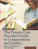 The Primary Care Provider's Guide to Compensation and Quality 2nd Edition