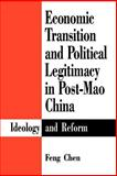 Economic Transition and Political Legitimacy in Post-Mao China 9780791426586