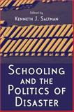 Schooling and the Politics of Disaster 9780415956604