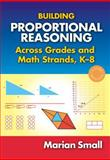 Building Proportional Reasoning Across All Grades Using Mathematical Strands and Standards, K-8